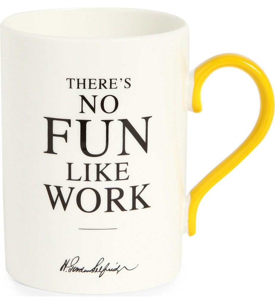 SELFRIDGES SELECTION There's No Fun Like Work Heritage mug     £15.00 click to visit Selfridges