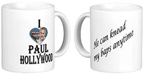 Novelty MUG ≈ I LOVE (heart) PAUL HOLLYWOOD - HE CAN KNEAD MY BAPS ANYTIME £