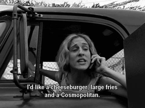 id-like-a-cheeseburger-large-fries-and-a-cosmopolitan-quote-1